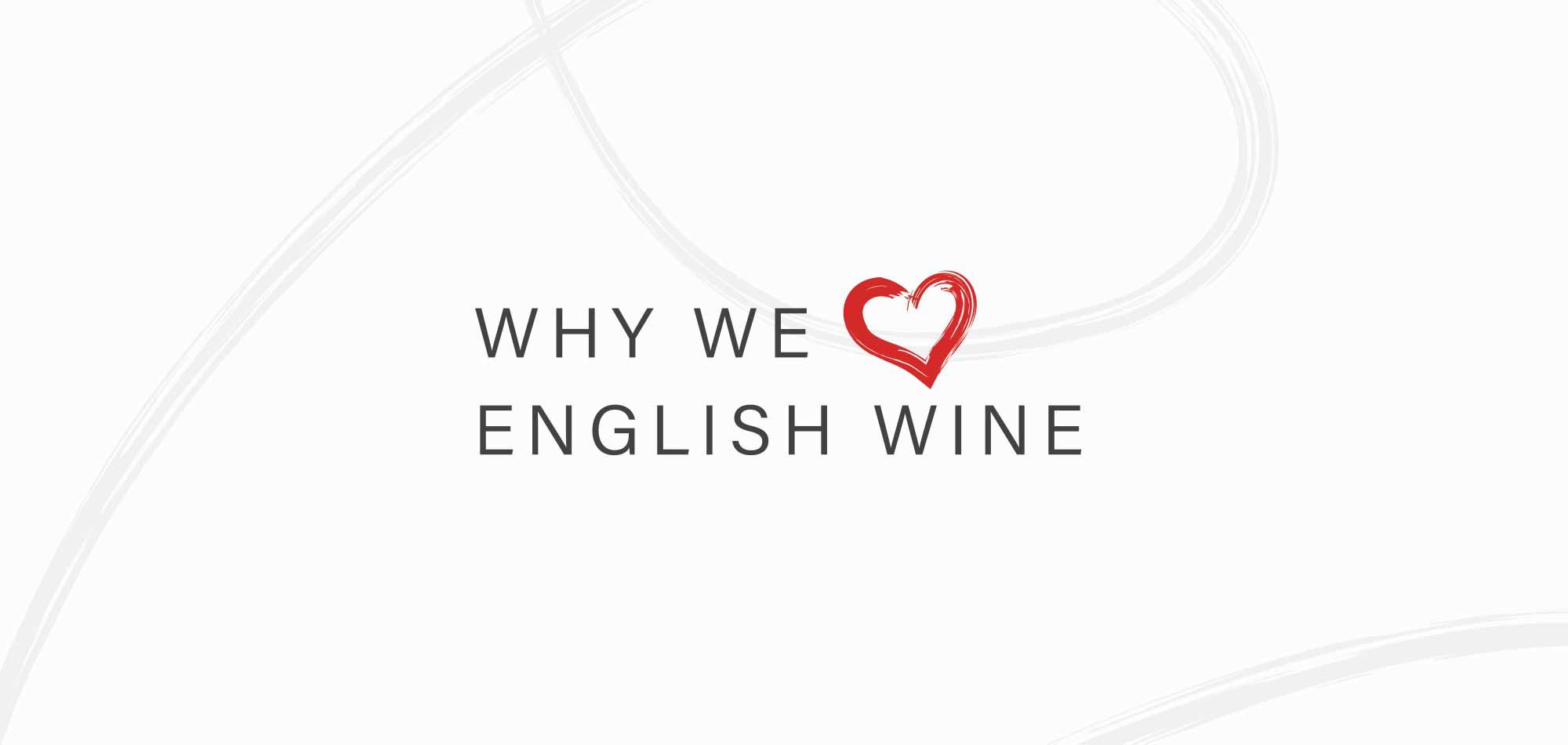Why we love English wine